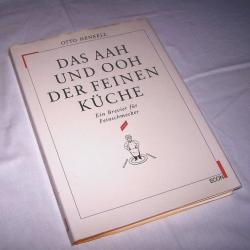 Literatur - Sachbücher - Aah und Ooh der feinen Küche