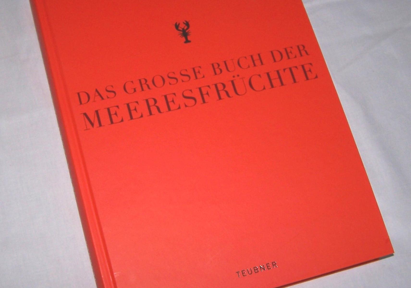 Literatur - Sachbücher - Das große Buch der Meeresfrüchte, Teubner-Verlag