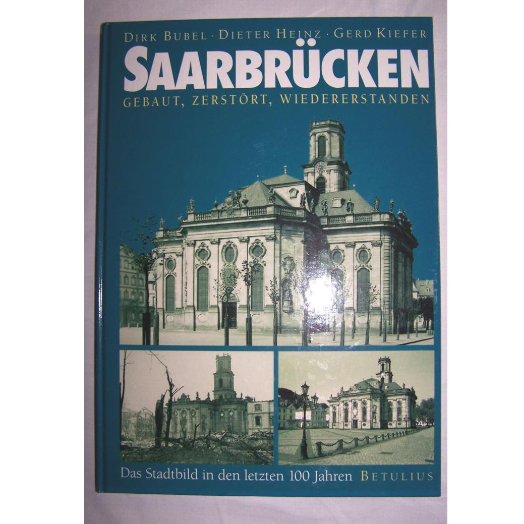 Literatur - Sachbücher - Saarbrücken - gebaut, zerstört, wiedererstanden