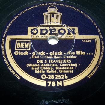 Audio-Video-Foto - Schallplatten - Schellackplatten - 3 Travellers - Gluck - gluck - gluck - die Ella