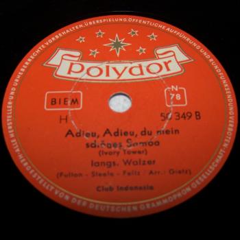 Audio-Video-Photo - Tonträger - Schellackplatten - Club Indonesia - Adieu, Adieu du meine schönes Samoa