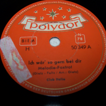 Audio-Video-Photo - Tonträger - Schellackplatten - Club Italia - Ich wär so gern bei dir