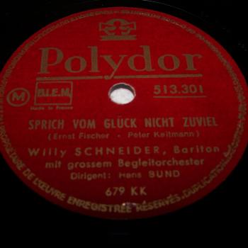 Audio-Video-Photo - Tonträger - Schellackplatten - Willy Schneider - Sprich vom Glück nicht zu viel