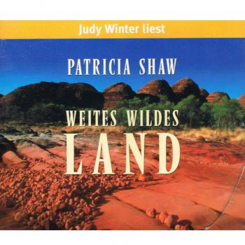 Literatur - Hörbücher - Judy Winter liest Patricia Shaw: Weites wildes Land