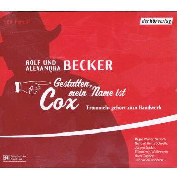 Literatur - Hörbücher - Rolf und Alexandra Becker: Gestatten mein Name ist Cox - Trommeln gehört zum Handwerk