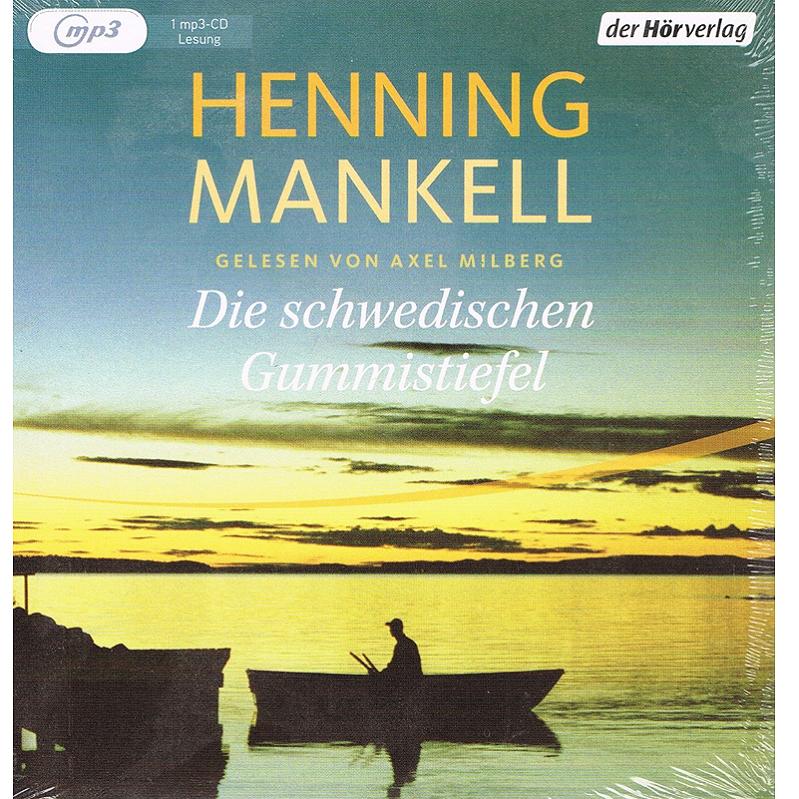Literatur -Hörbücher - Henning Mankell: Die schwedischen Gummistiefel