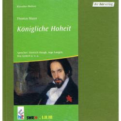 Literatur - Hörbücher - Thomas Mann - Königliche Hoheit