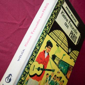 Literatur - Belletristik - Peter Wolick: Kleine Freundin aus Paris - Buchrücken